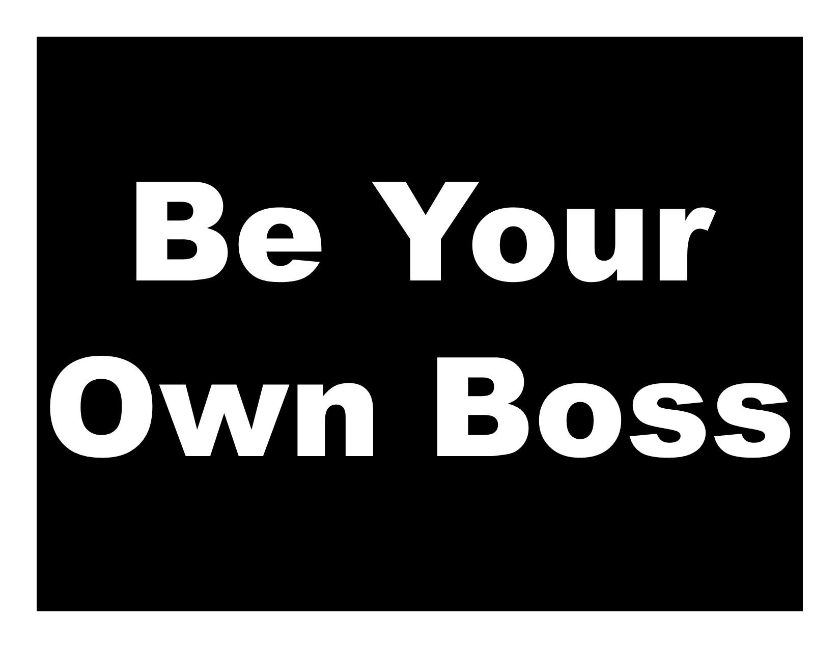 Be Your Own Boss.jpg